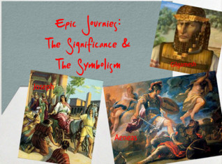 Epic Journies: The Significance & The Symbolism